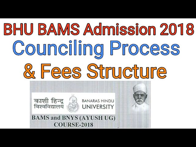 BHU BAMS Counciling Process & Fees Structure 2018