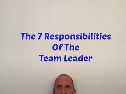 Team Leader Responsibilities - YouTube