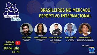 Uni.esporte Debate   -  Brasileiros no Mercado Internacional