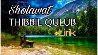 THIBBIL QULUB Lirik (Sholawat Syifa Obat Segala Penyakit)