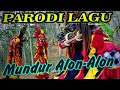 MUNDUR ALON ALON_ (PARODI BARONGAN JARANAN)