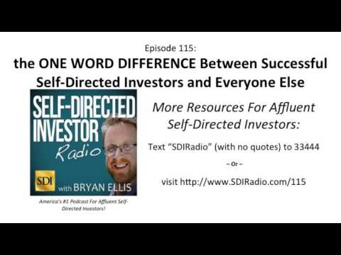 SDI Radio: the DIFFERENCE Between Successful Self-Directed Investors and...     Episode 115
