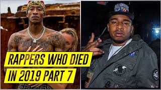 13 More Rappers Who Died In 2019 So Far Part 7