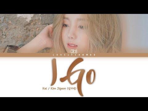 Kei / Kim Jiyeon (김지연) – I Go Lyrics (Color Coded Han/Rom/Eng)