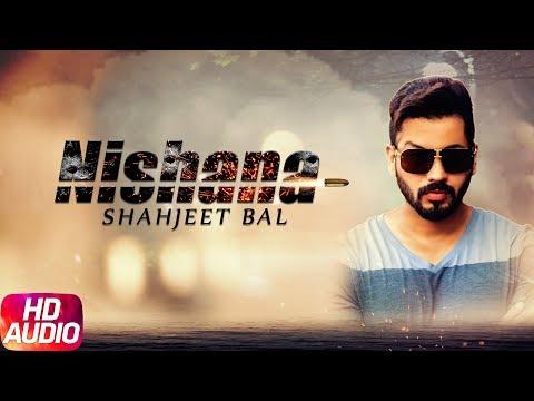 Nishana | Audio Song | Shahjeet Bal | Latest Punjabi Song 2017 | Speed Records