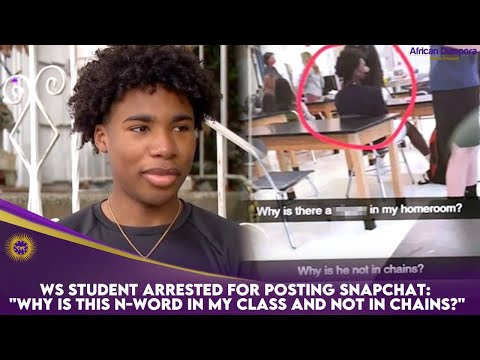 """WS Student Arrested For Posting Snapchat: """"Why Is This N-Word In My Class And Not In Chains?&qu"""