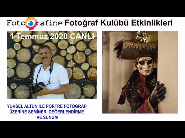 FOTOGRAFINE Fotoğraf Kulübü Etkinlikleri - Portre fotoğrafı - Konuk: Yüksel ALTUN