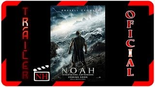 Noah / Noe, la pelicula (2014)  II  Noé, primer trailer de la pelicula