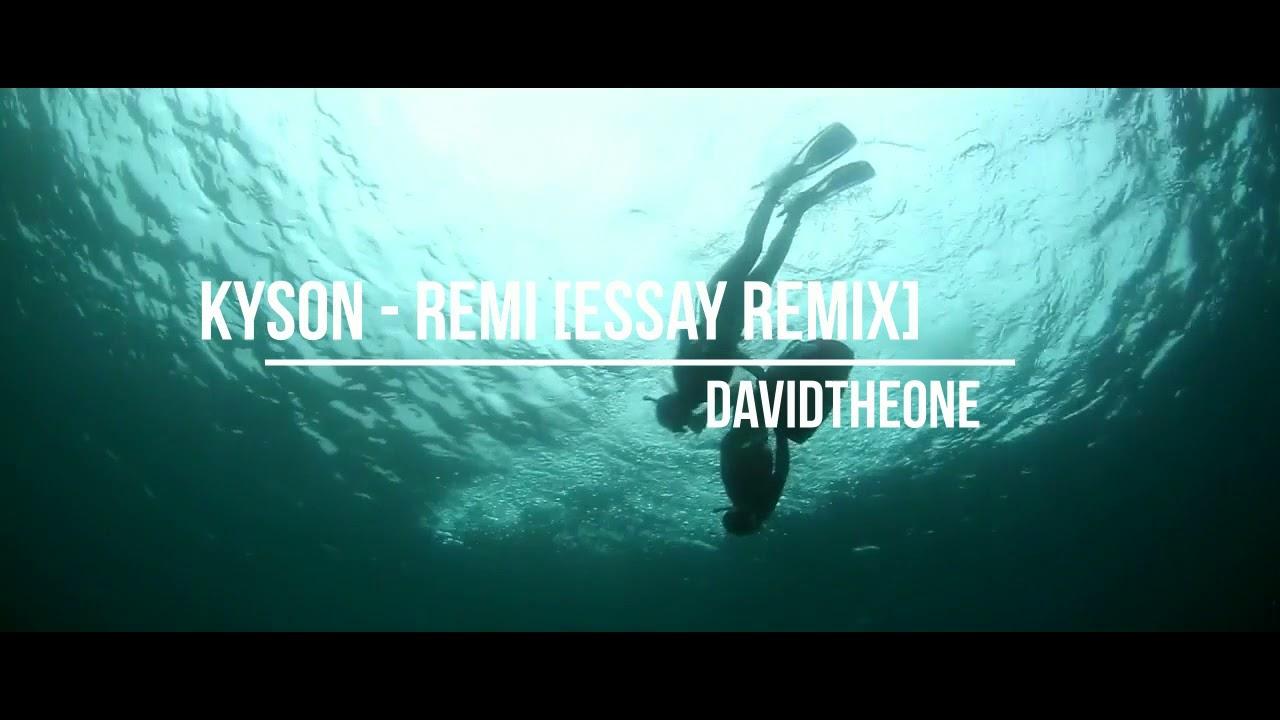 kyson remi essay remix
