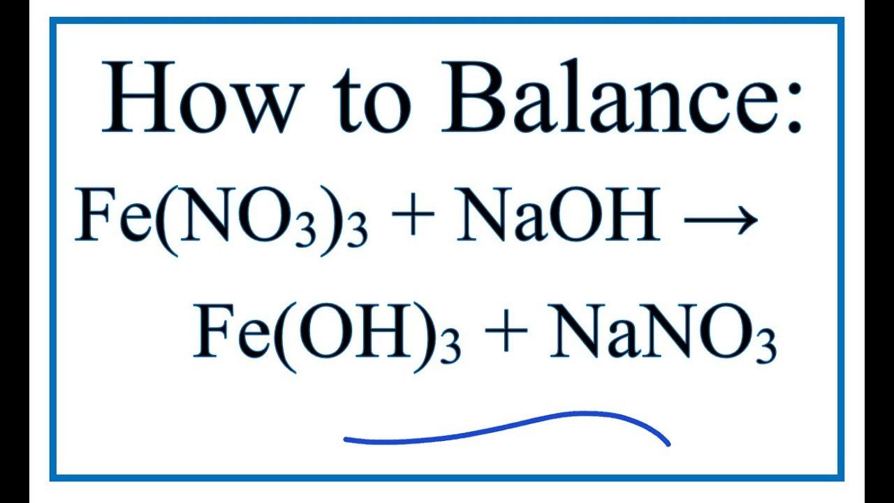 How to Balance Fe(NO3)3 + NaOH = Fe(OH)3 + NaNO3 - YouTube