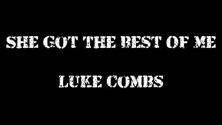 Download video She Got The Best Of Me ~ Luke Combs Lyrics