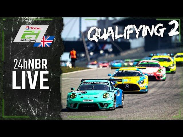 RE-LIVE 🇬🇧 Qualifying 2 | ADAC TOTAL 24h-Race 2021 Nurburgring | English