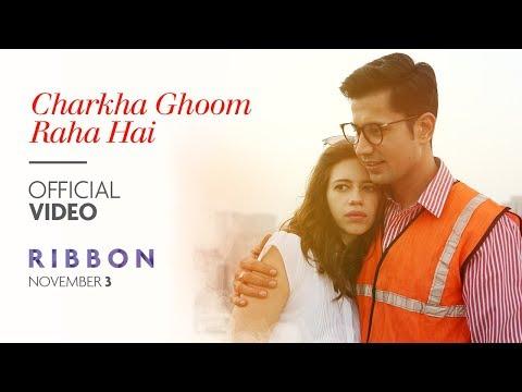 RIBBON: Charkha Ghoom Raha Hai Video Song | Kalki Koechlin | Sumeet Vyas
