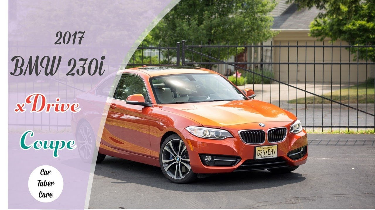 Awesome Reviews 2017 Bmw 230i Xdrive Coupe Youtube