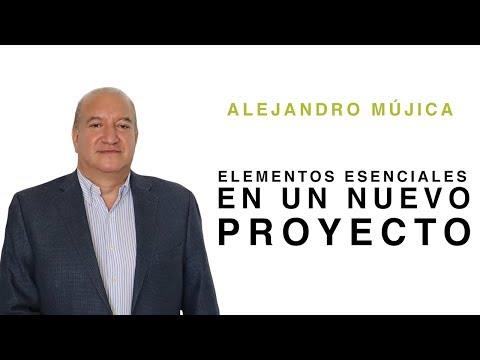 Nuevos Proyectos: 3 Elementos Esenciales / Ft. Alejandro Mújica