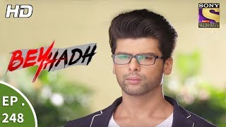 Video Beyhadh - बेहद - Ep 248 - 21st September, 2017 download MP3, 3GP, MP4, WEBM, AVI, FLV September 2019