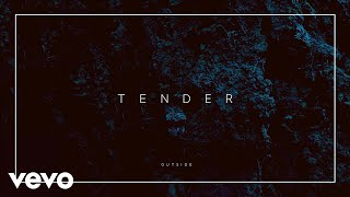 TENDER - Outside (Official Audio)