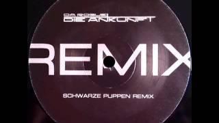 Da Rogue - Die Ankunft (Schwarze Puppen Remix)