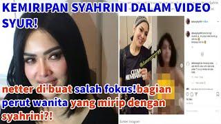 Dalam Video Syur!Netter Dibuat Salah Fokus!Bagian Perut Wanita Yang Mirip Dengan Syahrini?!