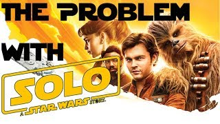 The Problem with Solo: A Star Wars Story
