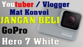 ✳️ Youtuber / Vlogger Jangan Beli GoPro Hero 7 White | Unboxing GoPro Hero 7 White
