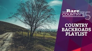Country Backroads Playlist | Rare Country's 5