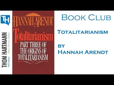 "Thom Hartmann Book Club - ""The Origins of Totalitarianism"" by Hannah Arendt"