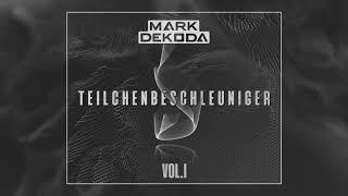 Mark Dekoda - Teilchenbeschleuniger Vol.1
