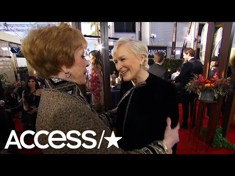 Glenn Close Has A Special Red Carpet Run-In With Carol Burnett At The 2019 Golden Globes | Access