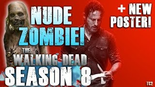 The Walking Dead Season 8 to Feature First Fully Nude Zombie & New Poster!