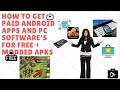 How to download paid android apps and paid PC software's for free + modded Apk's & games