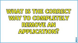Ubuntu: What is the correct way to completely remove an application?