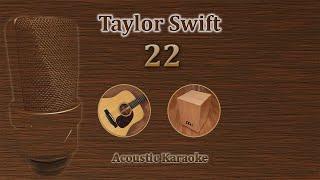 22 - Taylor Swift (Acoustic Karaoke)