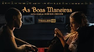 As Boas Maneiras - trailer oficial HD