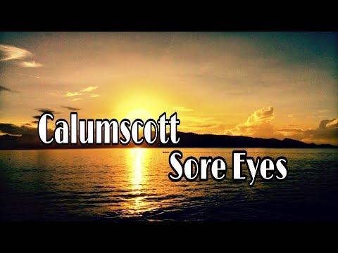 Calum Scott  - Sore Eyes (lirik Vidio)