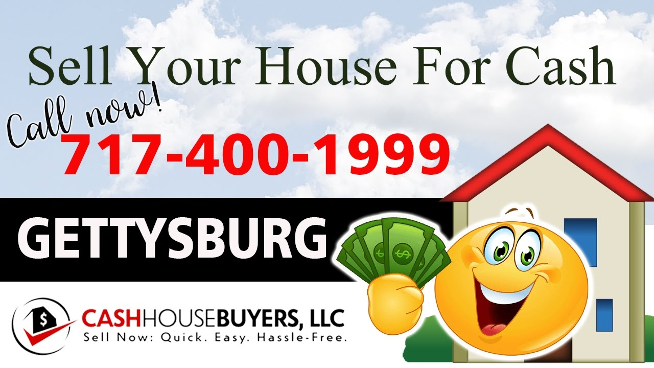 SELL YOUR HOUSE FAST FOR CASH GETTYSBURG PA | CALL 717 400 1999 | We Buy Houses Gettysburg PA ...