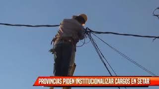 PROVINCIAS PIDEN INSTITUCIONALIZAR CARGOS EN SETAR