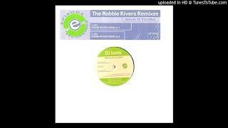 DJ Ionic - Give It To Me Give It To Me (Robbie Rivera