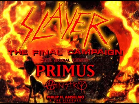 """Slayer """"The Final Campaign"""" last dates of Farewell tour w/ Primus, Ministry, Phil Anselmo"""