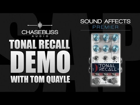 Chase Bliss Audio Tonal Recall Analog Delay Demo w/ Tom Quayle