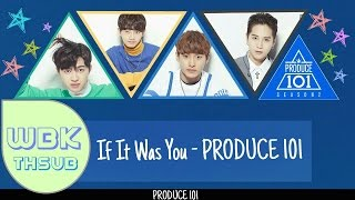 (THAISUB/KARAOKE) If It Was You - PRODUCE 101 SS2