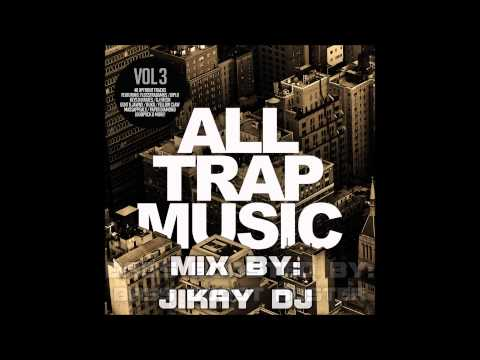 All Trap Music, Vol. 3(Continuous Mix 1) [Bass Boosted]