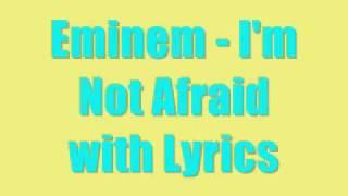 eminem i m not afraid with lyrics