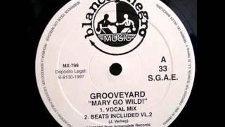 Grooveyard - Mary Go Wild