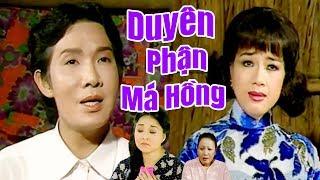 Cải Lương Xưa   Duyên Phận Má Hồng Vũ Linh Phương Hồng Thủy   cải lương xã hội hài hay nhất
