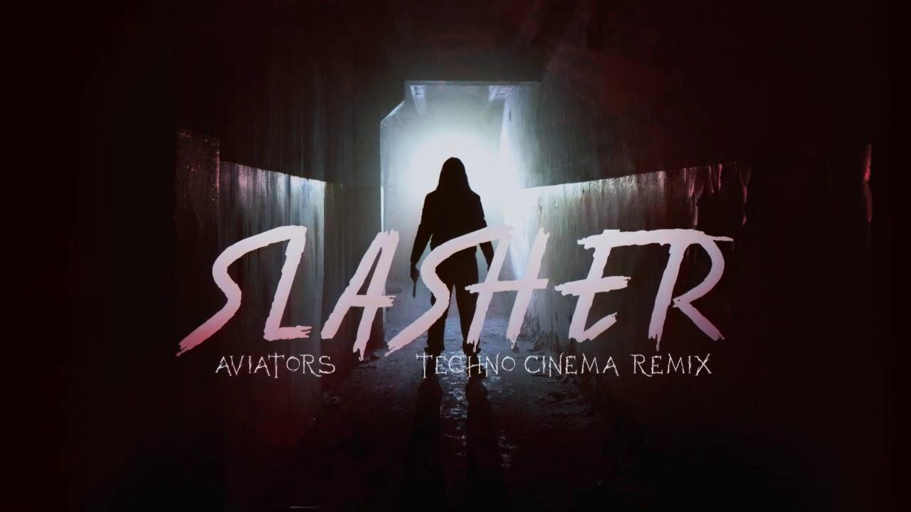 Download Aviators - Slasher (Techno Cinema Remix | Dark Alternative)