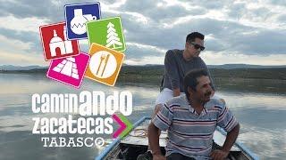 Caminando Zacatecas: Tabasco.