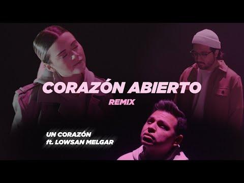 Un Corazón Ft. Lowsan Melgar - Corazón Abierto (Remix)