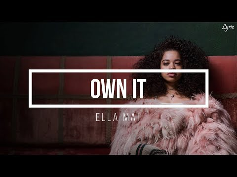 Ella Mai – Own It (lyrics)