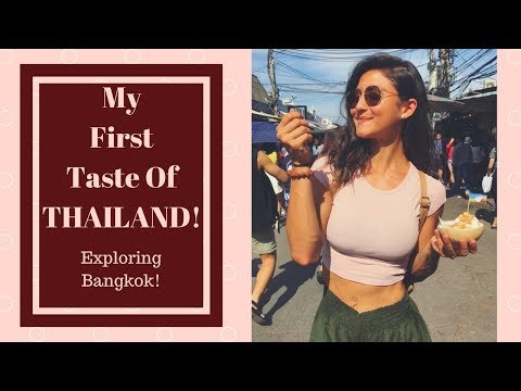 FIRST TASTE OF THAILAND! | EXPLORING BANGKOK | TRAVEL VLOG
